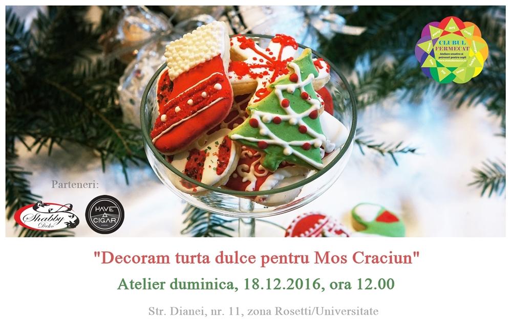 eveniment-duminica-18-12-2016-decor-pe-turta-dulce