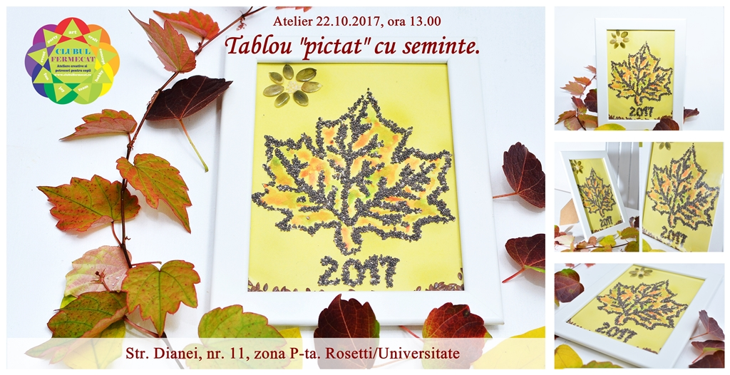 Eveniment 22.10.2017 - Pictura cu seminte